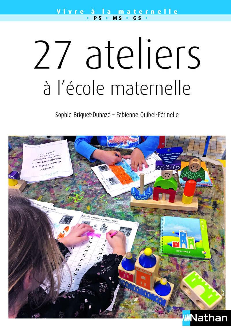 27 Ateliers À L'école Maternelle - Cycle 1 - Livre De dedans Jeux Educatif Maternelle Moyenne Section