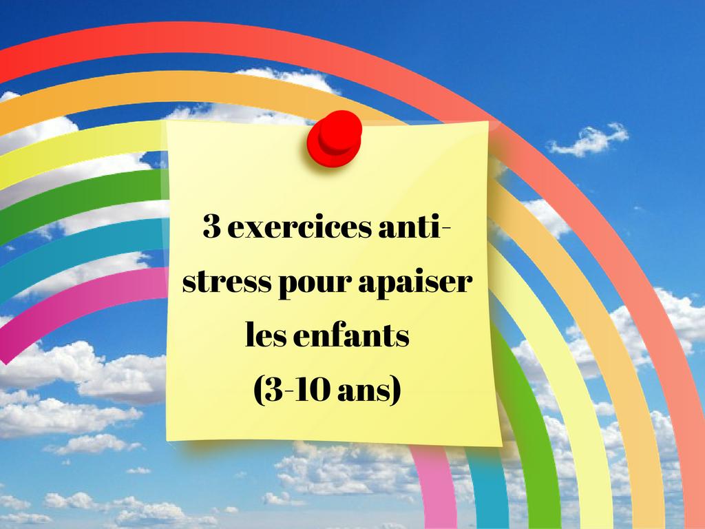 3 Exercices Anti-Stress Pour Apaiser Les Enfants (3-10 Ans) concernant Jeux De Anti Stress