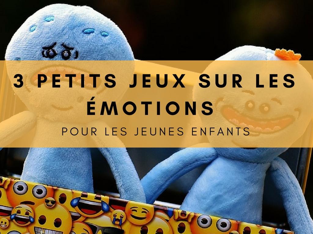3 Petits Jeux Sur Les Émotions Pour Les Jeunes Enfants avec Jeux Pour Jeunes Enfants