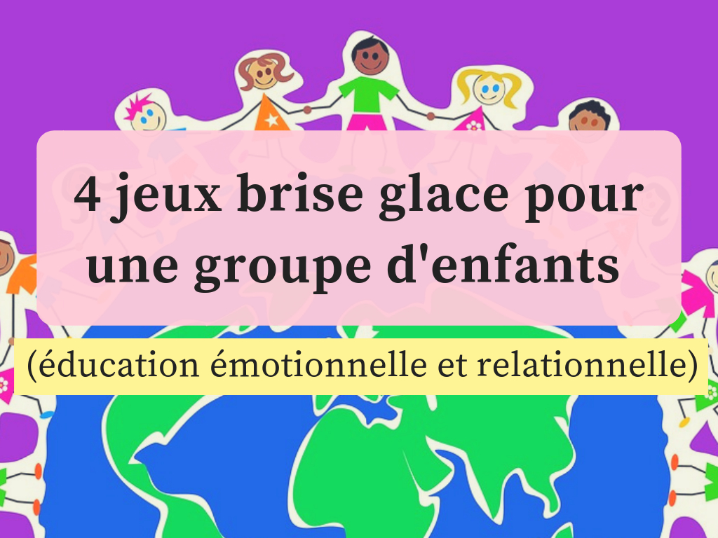 4 Jeux Brise Glace Pour Une Groupe D'enfants (Éducation à Jeux Ludique Maternelle