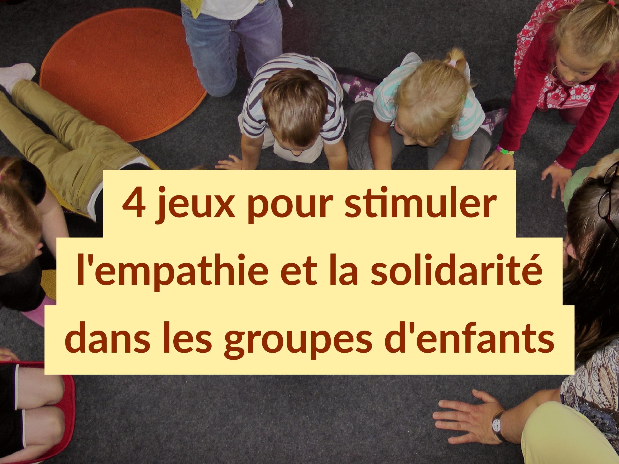 4 Jeux Pour Stimuler L'empathie Et La Solidarité Dans Les intérieur Jeux Ludique Maternelle