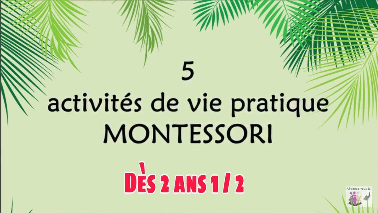 5 Ateliers De Vie Pratique Montessori | Ateliers Autonomes Et Activités  Enfants Dès 2 Ans Et 3 Ans à Activité 2 3 Ans