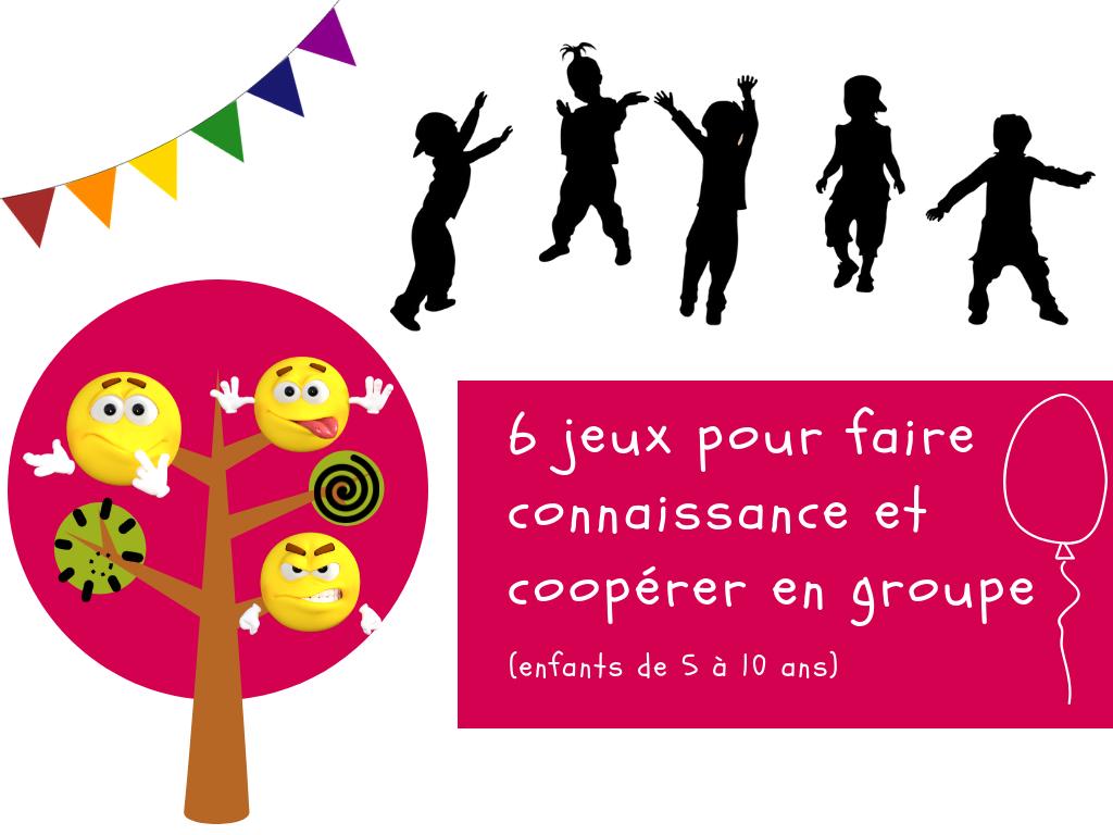 6 Jeux Pour Faire Connaissance Et Coopérer En Groupe concernant Jeux Pour Enfant De 6 Ans