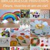 60 Bricolages De Printemps En Fleurs Et En Couleurs ! |La dedans Activité Manuelle 4 Ans