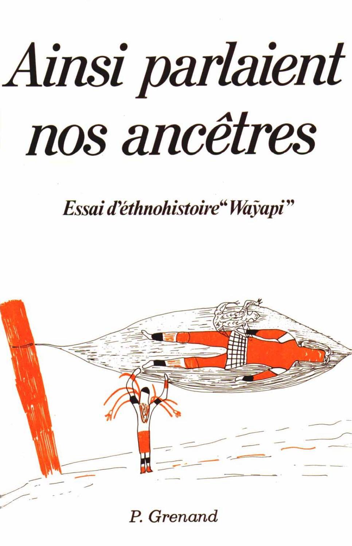 """Ainsi Parlaient Nos Ancêtres : Essai D'éthnohistoire """"wayapi concernant Prohibé Mots Fléchés"""