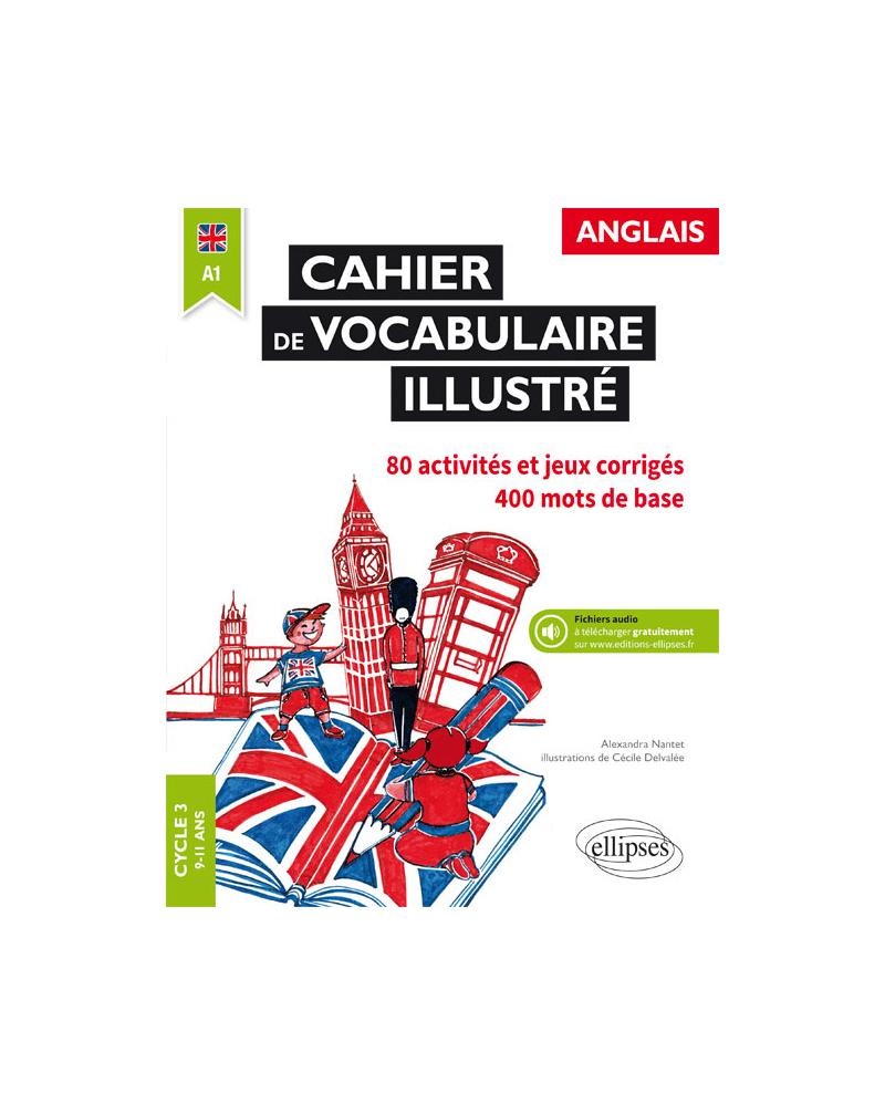 Anglais. Cahier De Vocabulaire Illustré • Cycle 3 • A1 encequiconcerne Jeux Gratuit Anglais