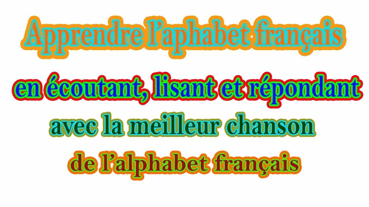 Apprendre L'alphabet Français En Chantant La Chanson De L'alphabet Français encequiconcerne Apprendre Alphabet Francais