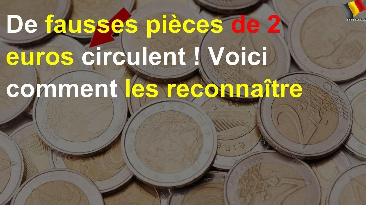 Attention, De Fausses Pièces De 2 Euros Circulent à Fausses Pieces Euros
