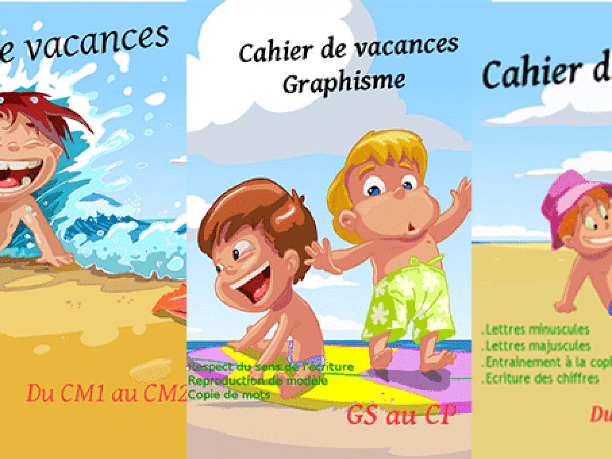 Cahiers De Vacances À Télécharger Gratuitement • Mes destiné Cahier De Vacances Gratuit A Imprimer