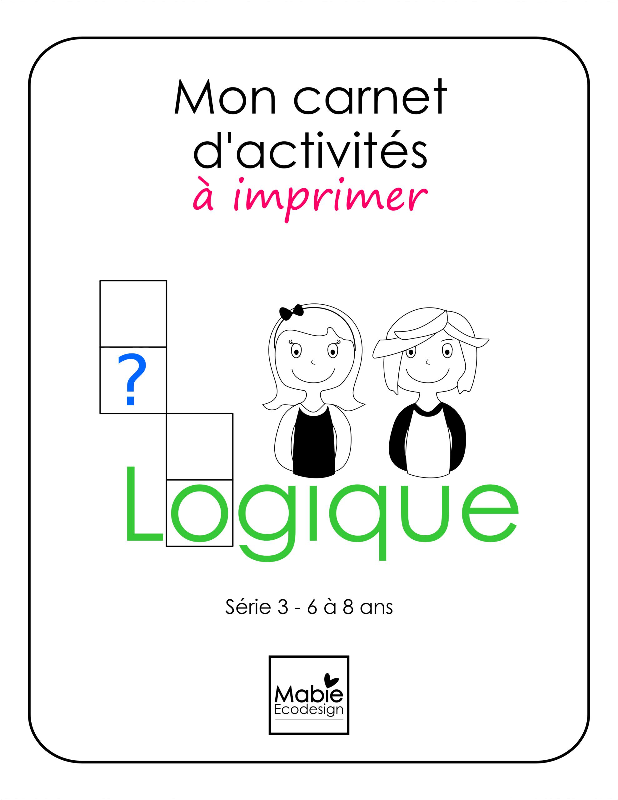 Carnet Série 3 - Fiches De Logique 6 À 8 Ans - $5.00 : Mabie pour Activité 3 Ans Imprimer