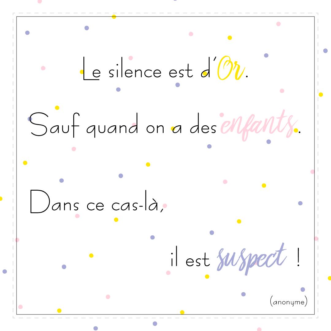 Citation - Le Silence Est D'or. Sauf Quand On A Des Enfants à Jeux Pour Enfan