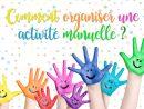 Comment Organiser Une Activité Manuelle ? encequiconcerne Activité Manuel Pour Enfant
