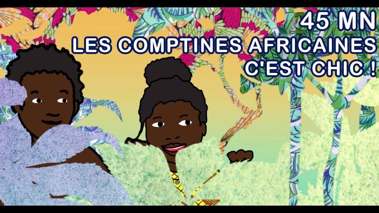Comptines Africaines C'est Chic ! - 45Min De Comptines Et pour Jeux Africains Pour Enfants
