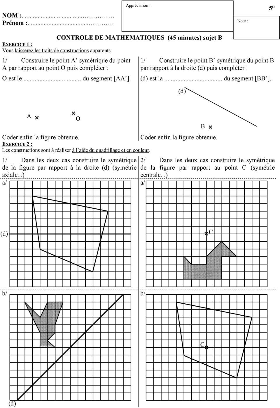 Controle De Mathematiques (45 Minutes) Sujet A Exercice 1 concernant Symétrie Cm1 Évaluation