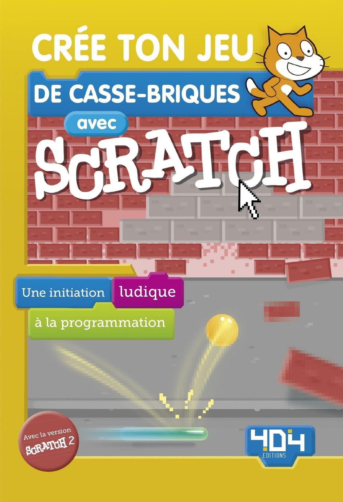 Crée Ton Jeu De Casse-Briques Avec Scratch Ebook By Armand Patou - Rakuten  Kobo dedans Jeux De Casse Brique