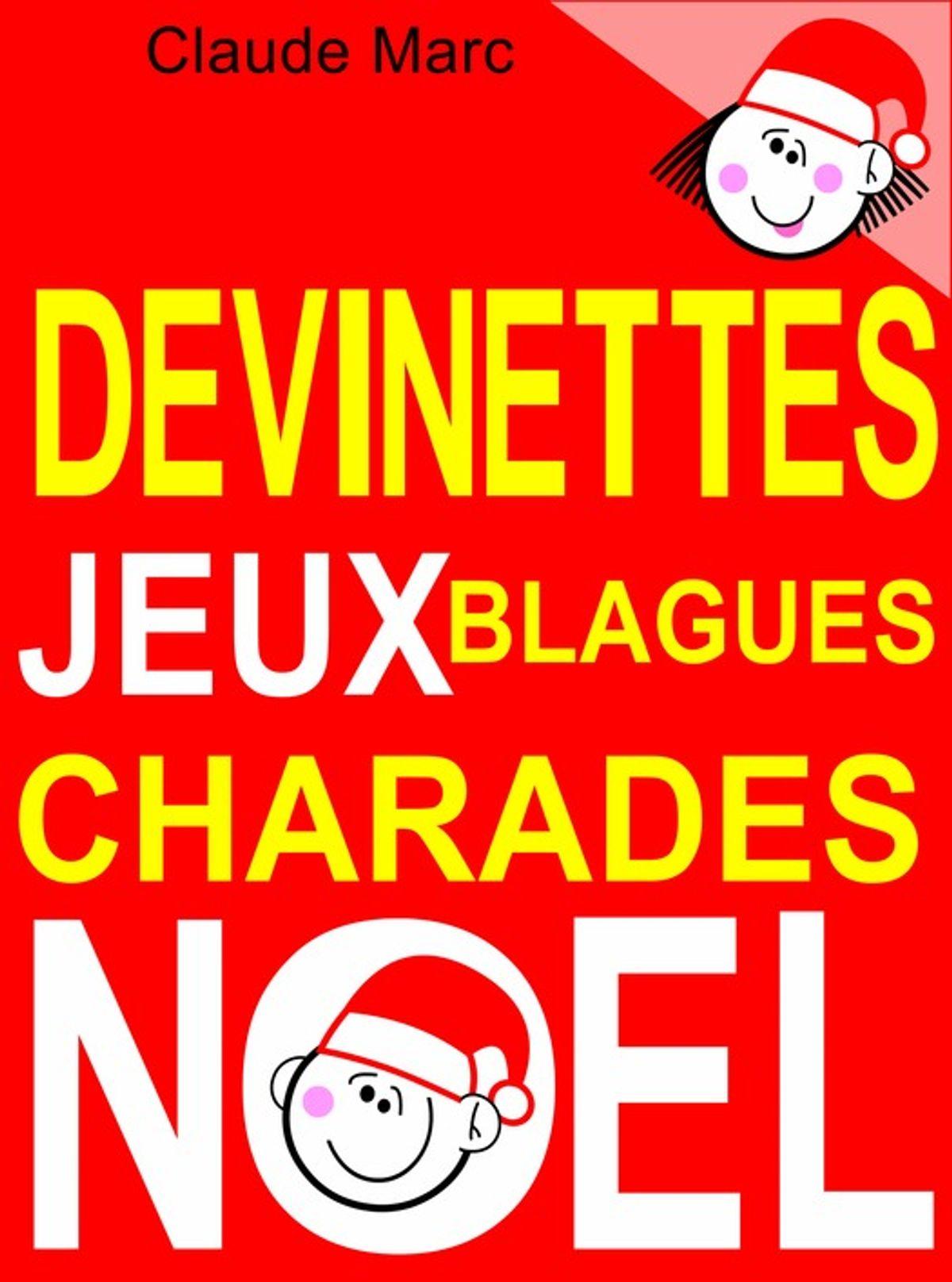 Devinettes Et Blagues De Noël. Charades, Jeux De Lettres Et Jeux De Mots.  Ebook By Claude Marc - Rakuten Kobo serapportantà Rébus Facile Avec Réponse