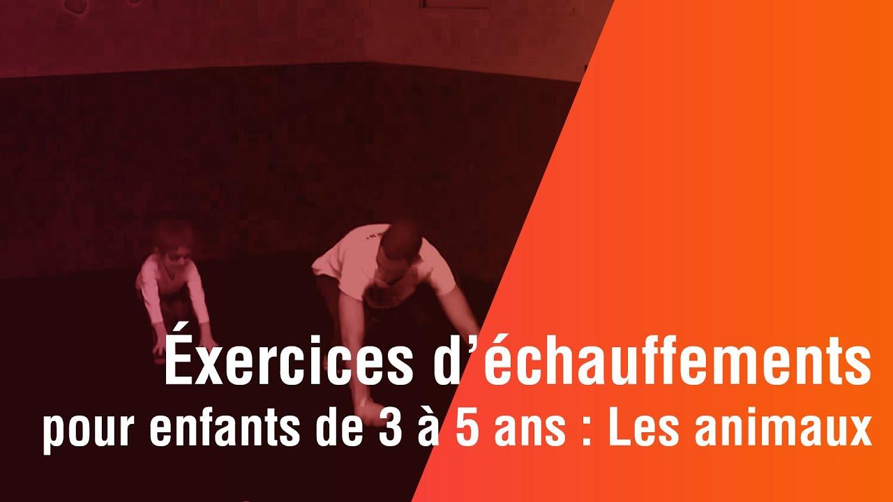 Exercices D'échauffement , Enfants De 3 À 5 Ans : Les Animaux dedans Exercice Enfant 4 Ans