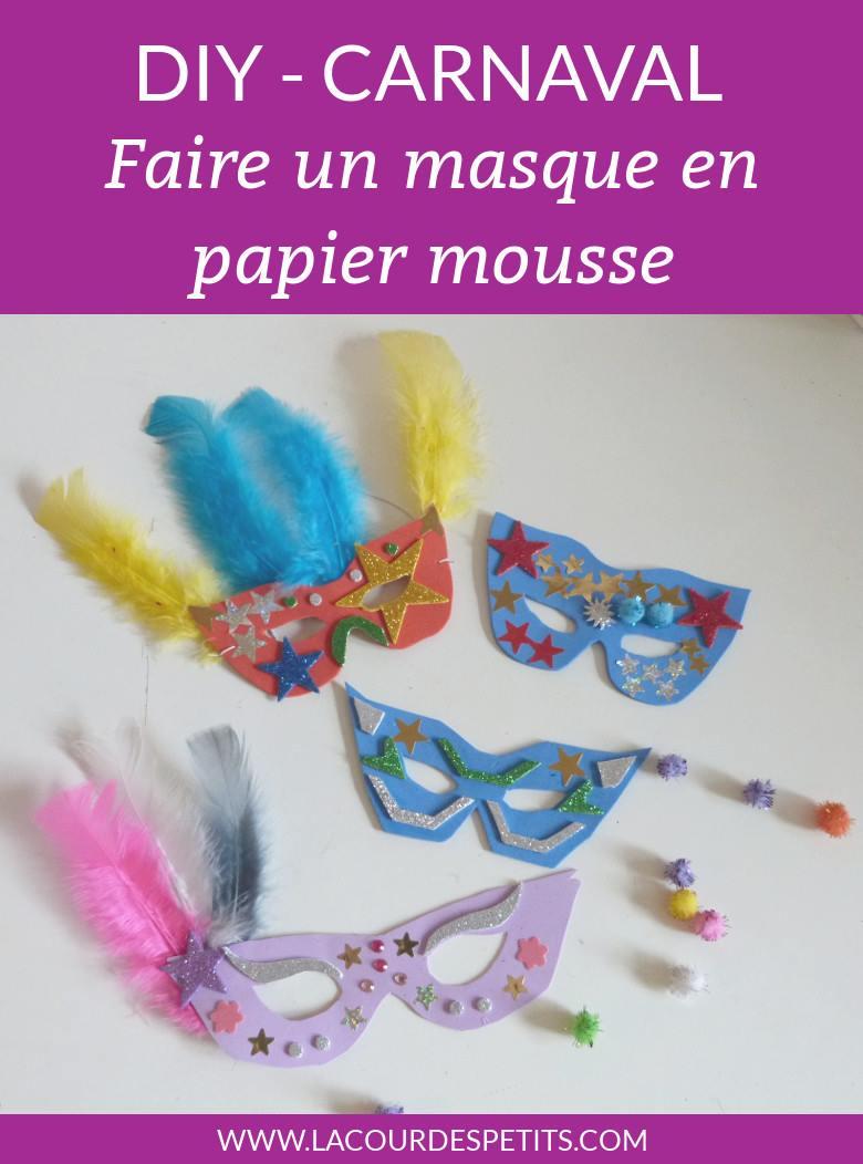Fabriquer Un Masque De Carnaval En Papier Mousse + Gabarits destiné Modele Masque De Carnaval A Imprimer