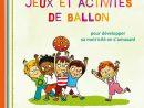 Jeux Et Activités De Ballon - Activités - Catalogue tout Jeux Enfant Maternelle
