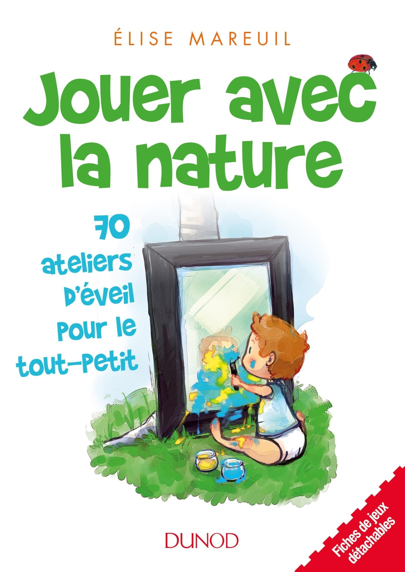 Jouer Avec La Nature - 70 Activités D'éveil Pour Les Tout intérieur Jeux Pour Tout Petit