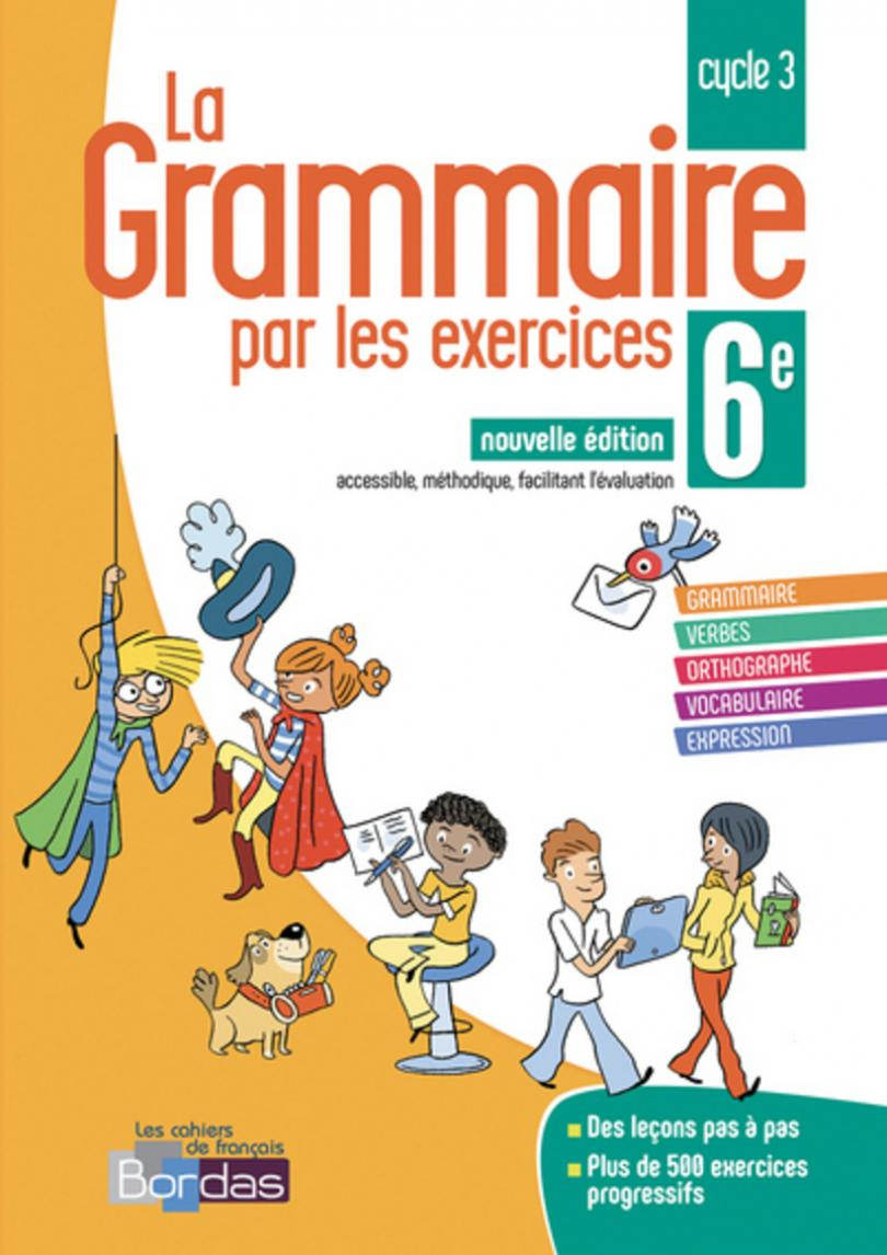 La Grammaire Par Les Exercices 6E * Cahier D'exercices (Ed tout Cahier De Vacances Gratuit A Imprimer 6Eme 5Eme