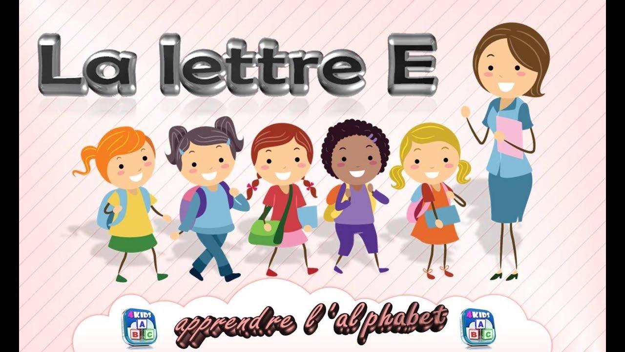La Lettre E - Apprendre L'alphabet - Français Maternelle - Pour Enfants -  2017 tout Apprendre L Alphabet En Francais Maternelle
