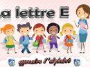 La Lettre E - Apprendre L'alphabet - Français Maternelle - Pour Enfants -  2017 tout J Apprend L Alphabet Maternelle