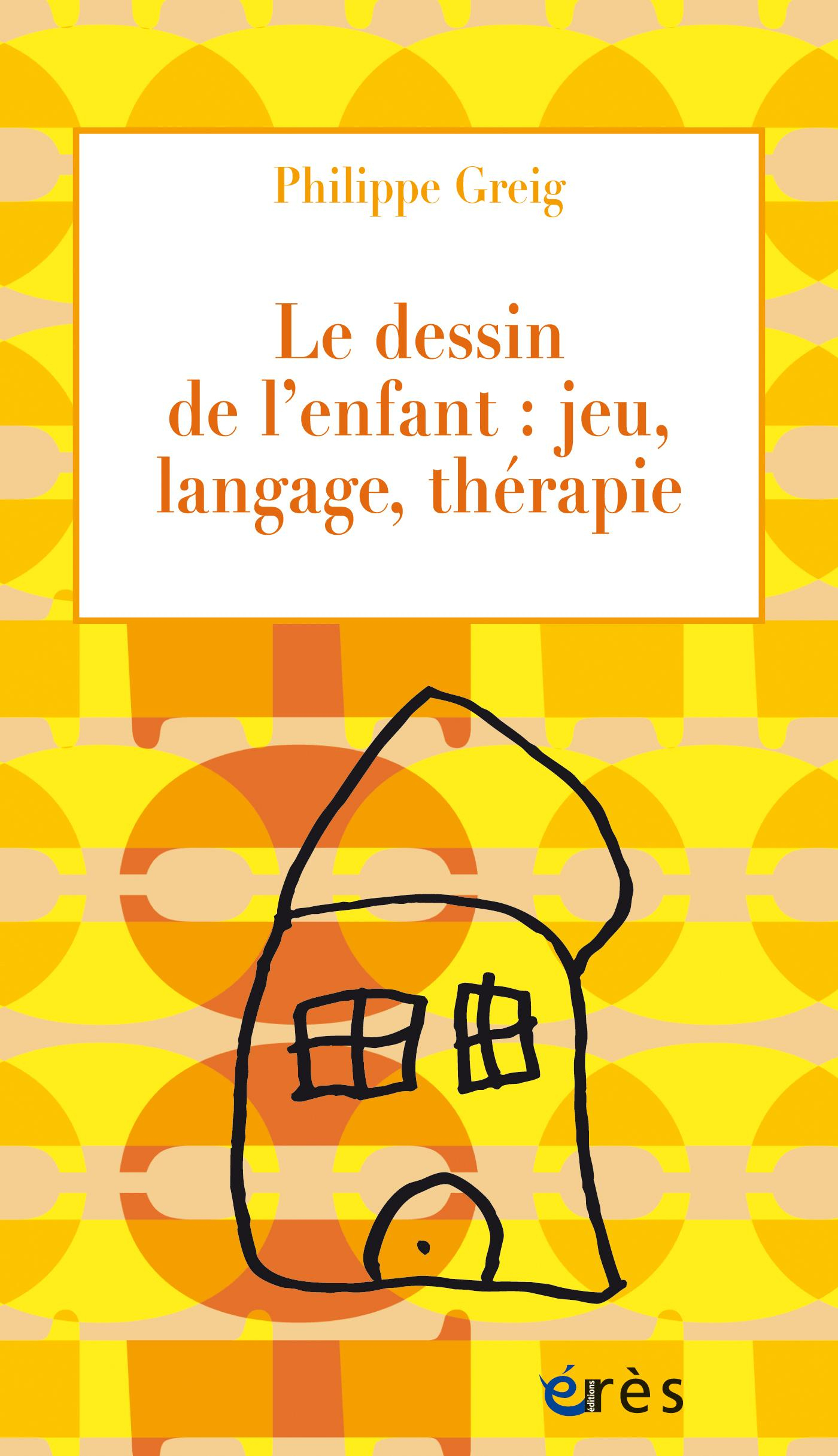 Le Dessin De L'enfant : Jeu, Langage, Thérapie - Philippe serapportantà Jeux Enfant Dessin