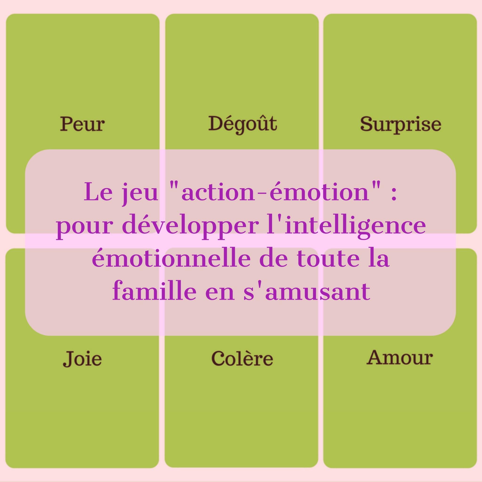 """Le Jeu """"action-Émotion"""" : Pour Développer L'intelligence encequiconcerne Jeux Intelligents Pour Enfants"""