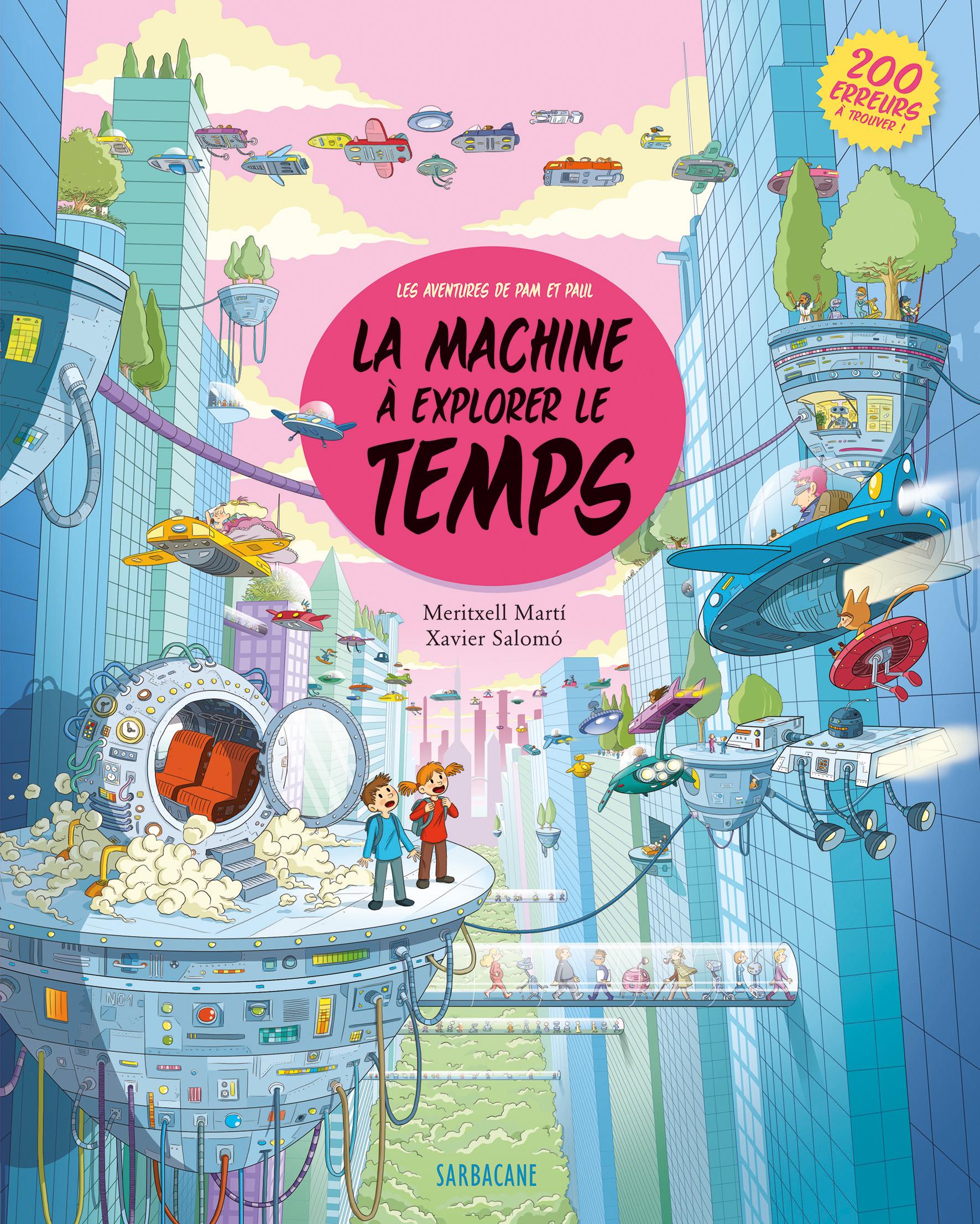 Les Aventure De Pam Et Paul : La Machine À Remonter Le Temps – Éditions  Sarbacane intérieur Trouver Les 7 Erreurs