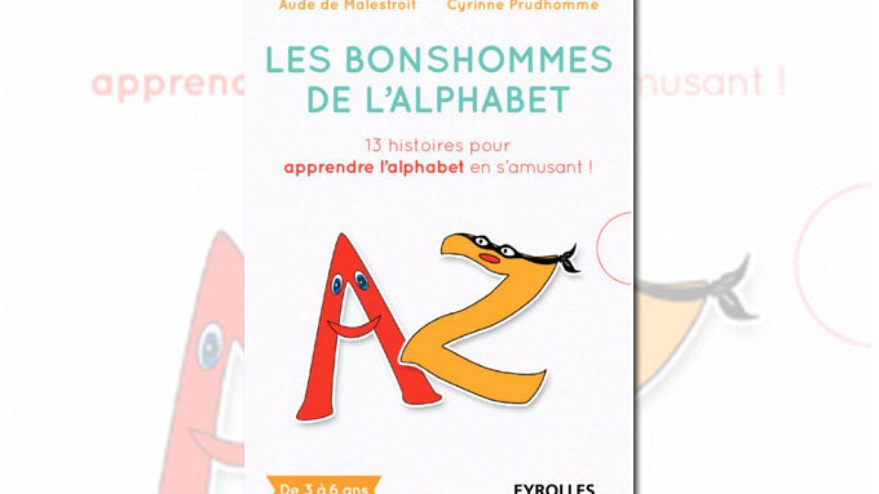 Les Bonshommes De L'alphabet : 13 Histoires Pour Apprendre L pour Apprendre Les Lettres De L Alphabet