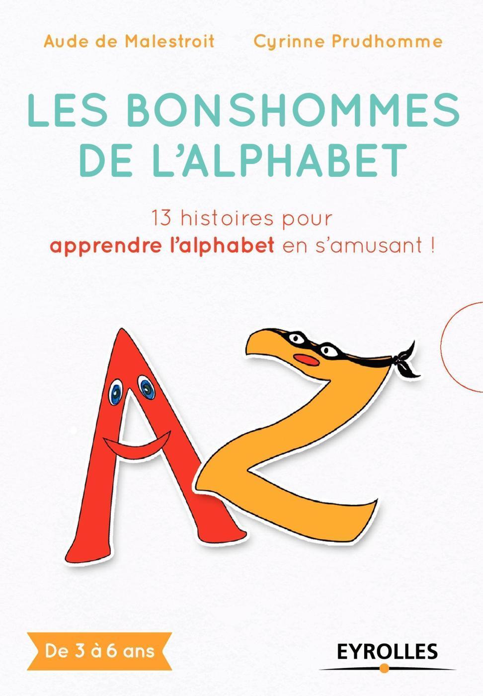 Les Bonshommes De L'alphabet - Malestroit, Aude De ; Prudhomme, -  Librairie Eyrolles à Exercice Pour Apprendre L Alphabet En Maternelle