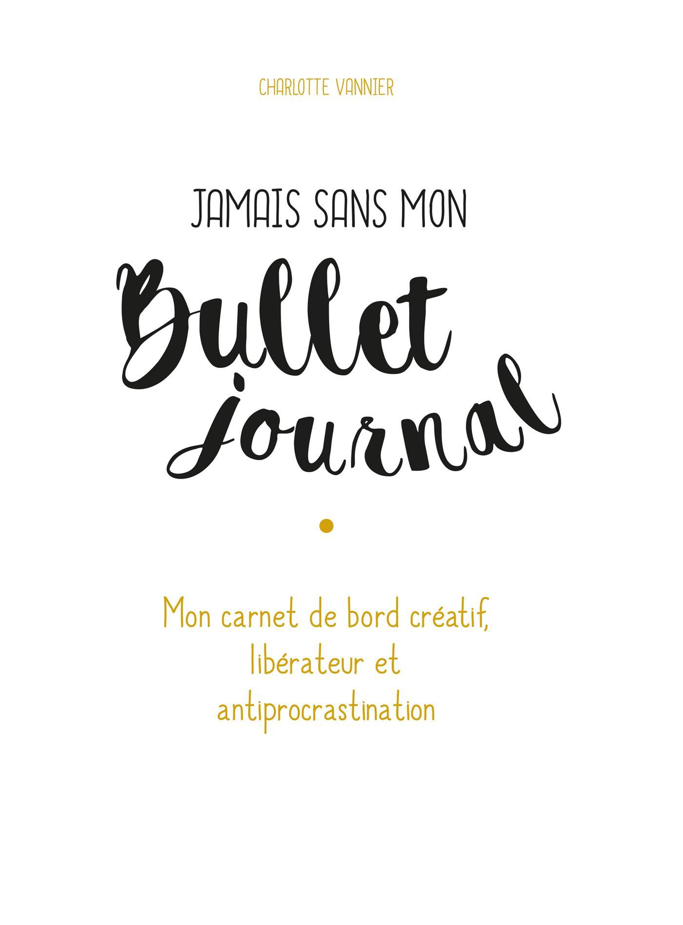 Livre Jamais Sans Mon Bullet Journal - Mon Carnet De Bord encequiconcerne Journal De Vacances A Imprimer