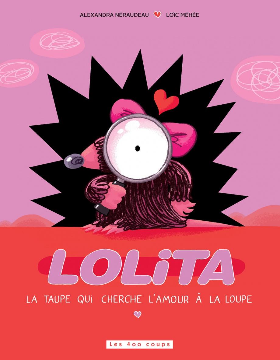Lolita, La Taupe Qui Cherche L'amour À La Loupe tout La Taupe Musique