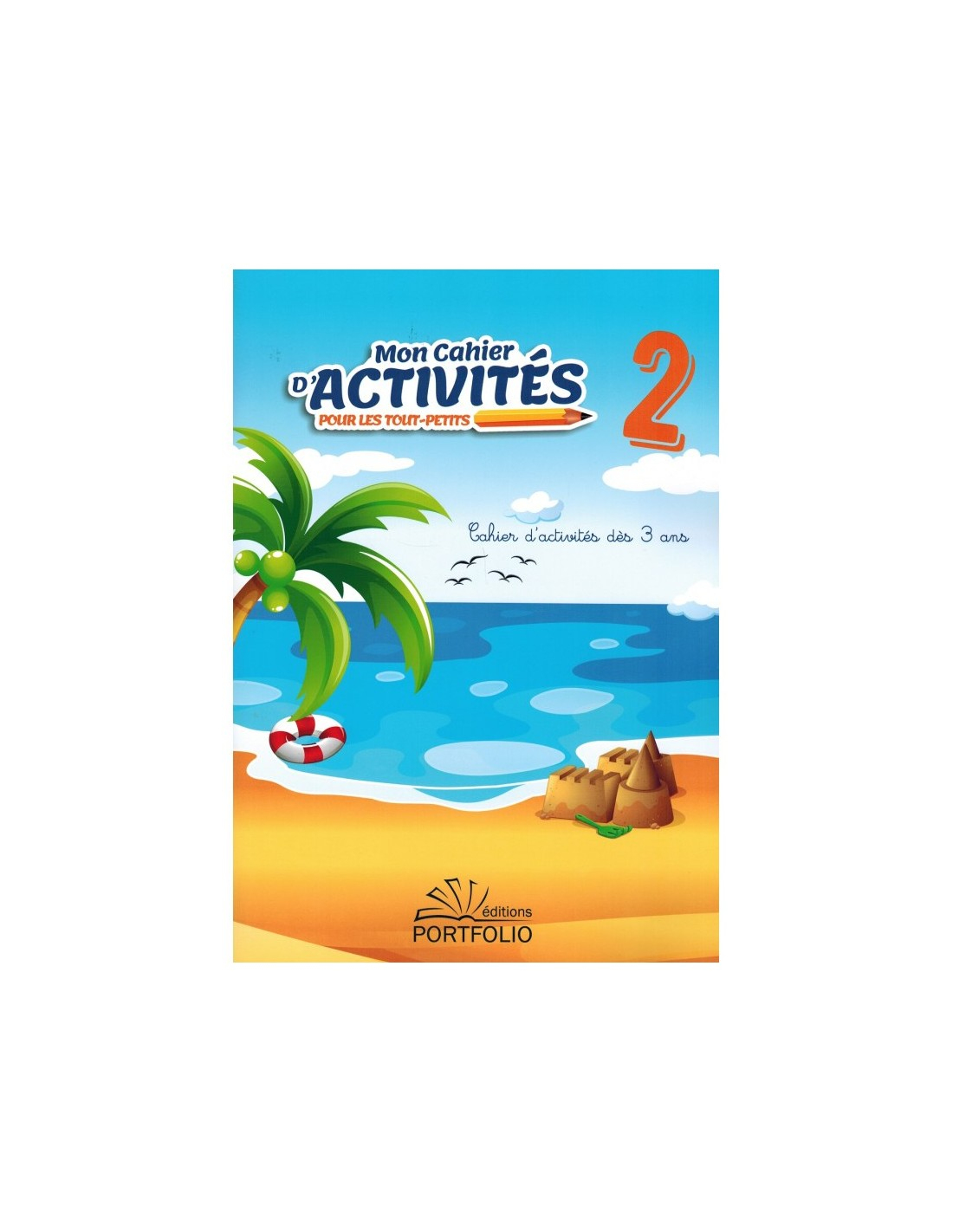 Mon Cahier D'activités Pour Les Tout-Petits (Volume 2) - Dès 3 Ans -  Editions Portfolio encequiconcerne Activité 2 3 Ans