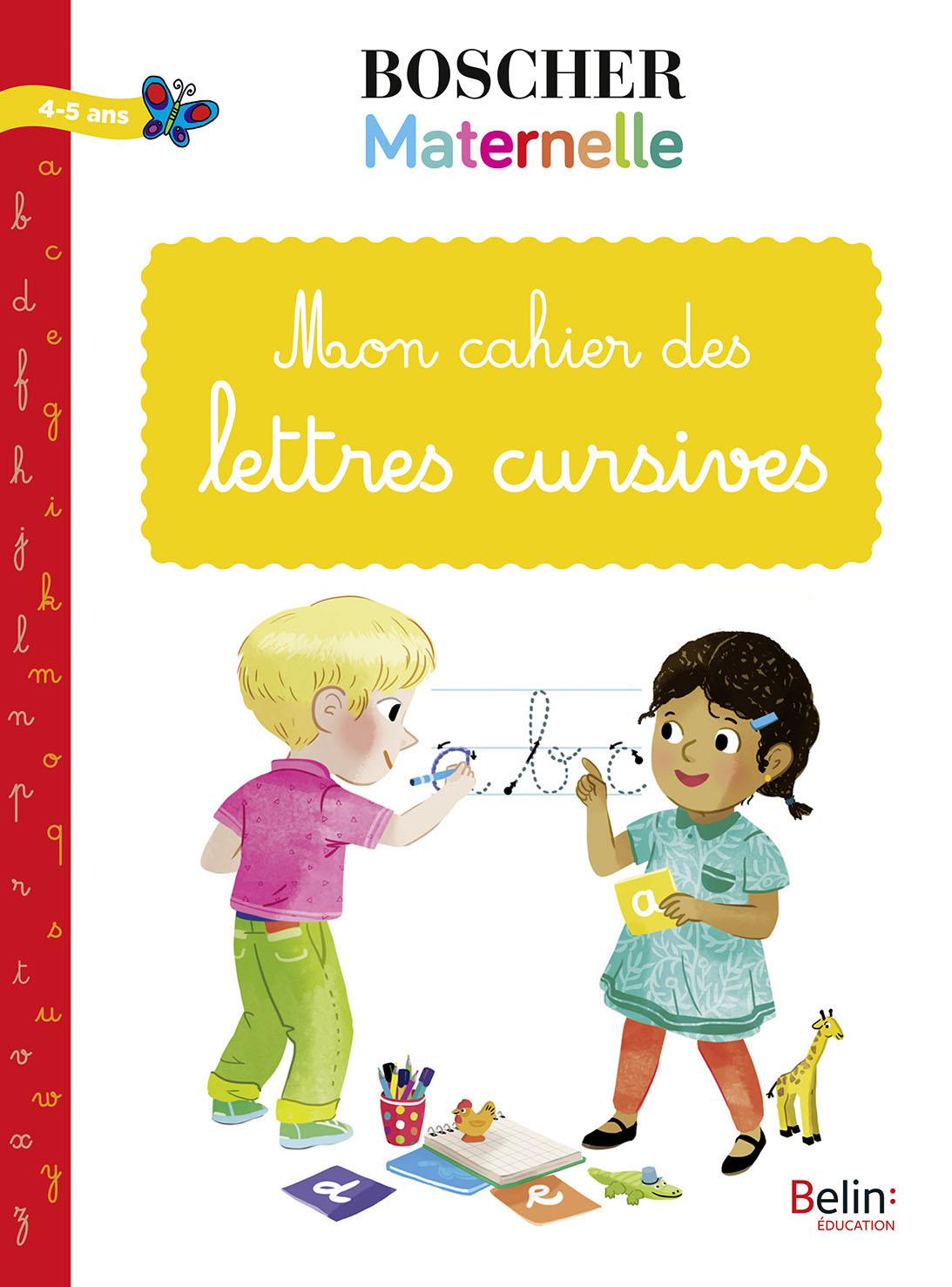 Mon Cahier Des Lettres Cursives | Belin Education pour Apprendre À Écrire Les Lettres Maternelle