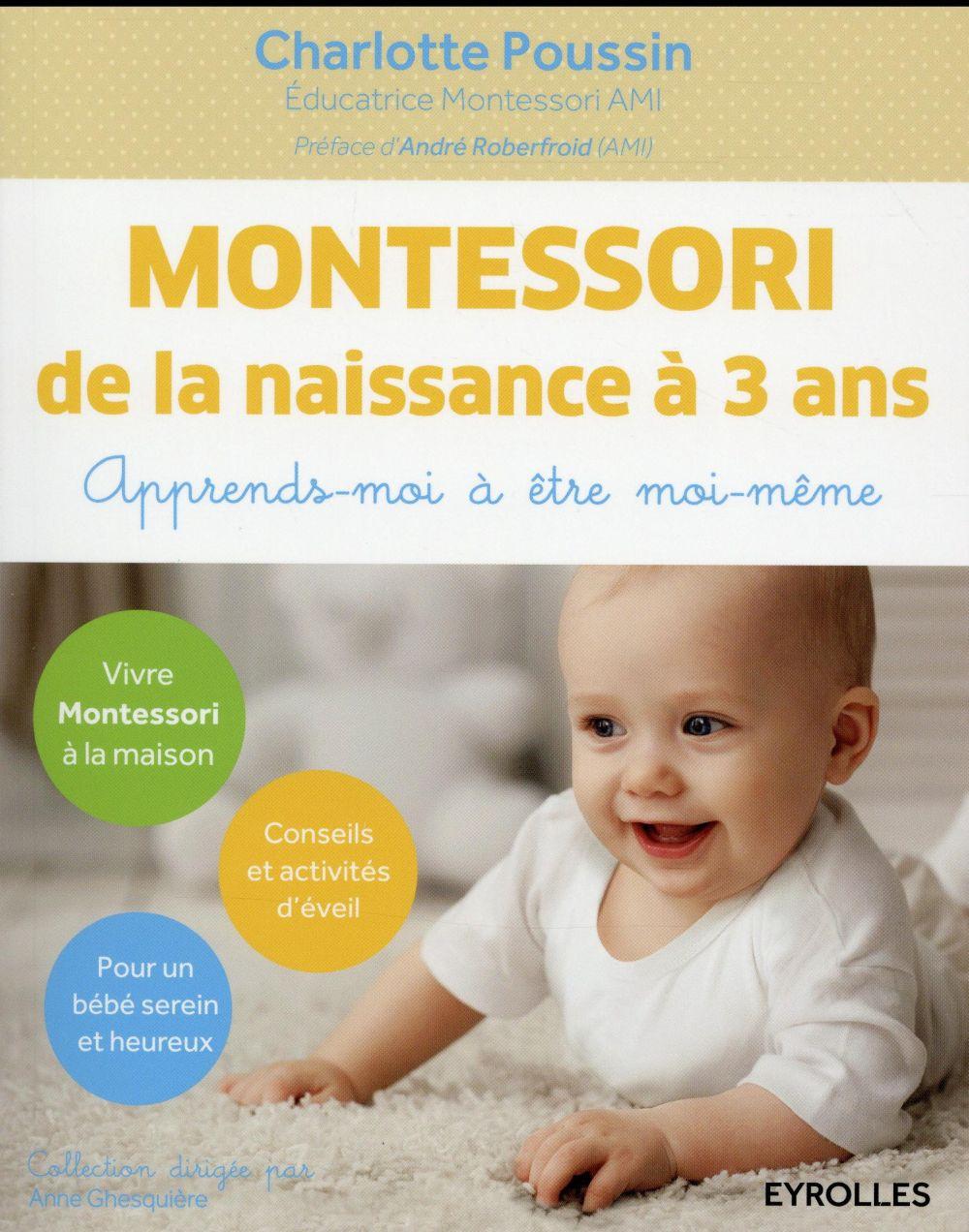 Montessori ; De La Naissance À 3 Ans ; Apprends-Moi À Être Moi-Même -  Charlotte Poussin - Eyrolles - Grand Format - Al Kitab Tunis Le Colisee à Activité Montessori 3 Ans