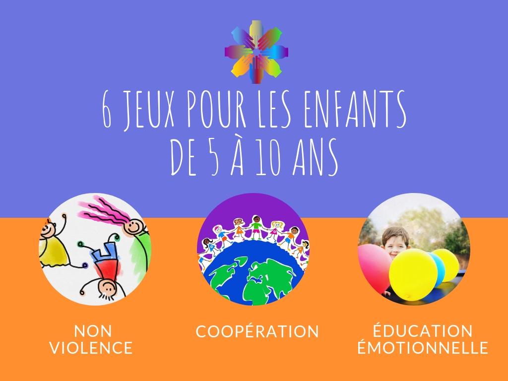 Non Violence, Coopération Et Éducation Émotionnelle : 6 Jeux à Jeux Enfant De 5 Ans