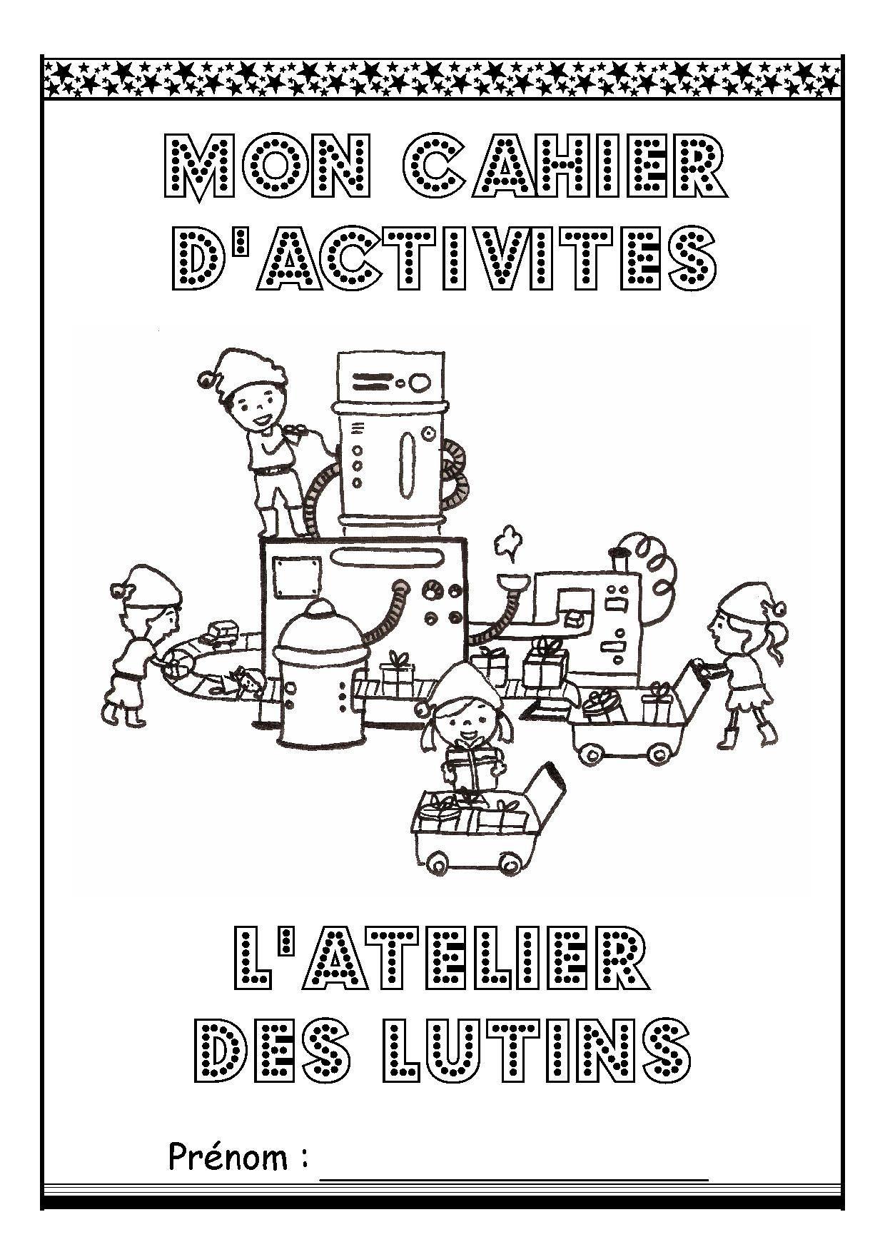 """Page De Garde Cahier D'activité """"l'atelier Des Lutins"""" concernant Cahier D Activité A Imprimer"""
