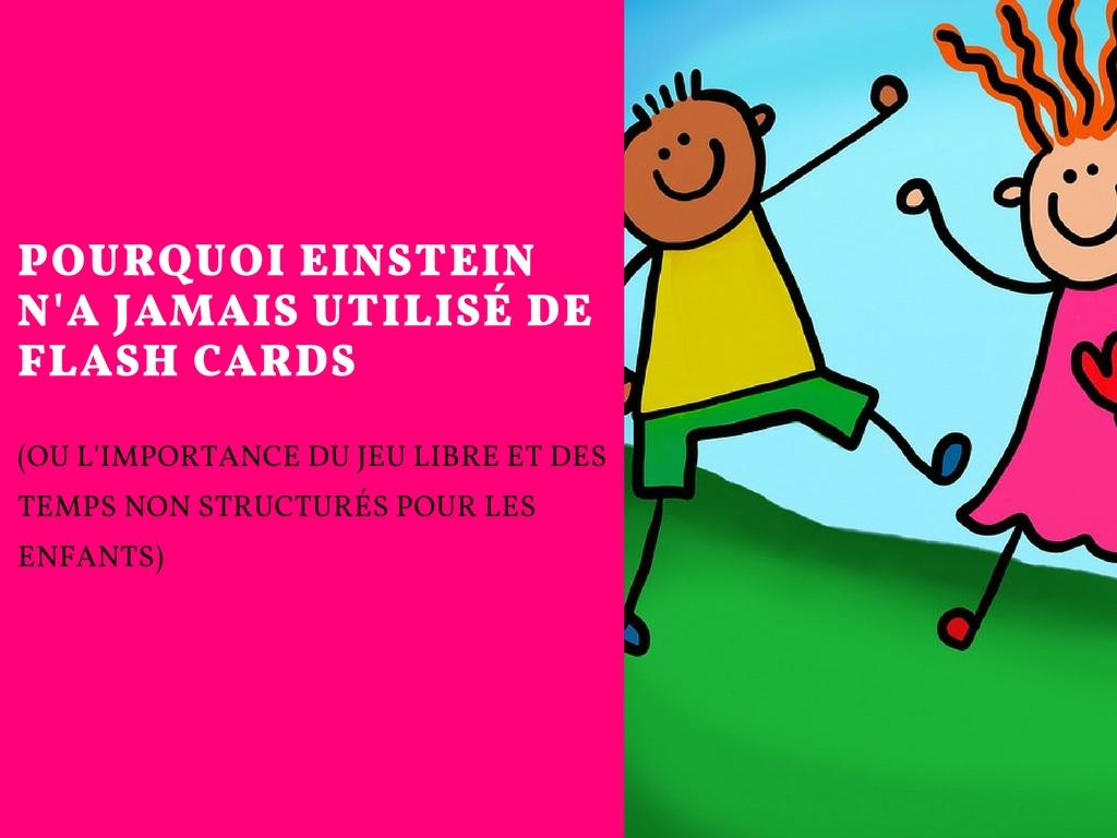 Pourquoi Einstein N'a Jamais Utilisé De Flash Cards (Ou L pour Jeux Flash Enfant