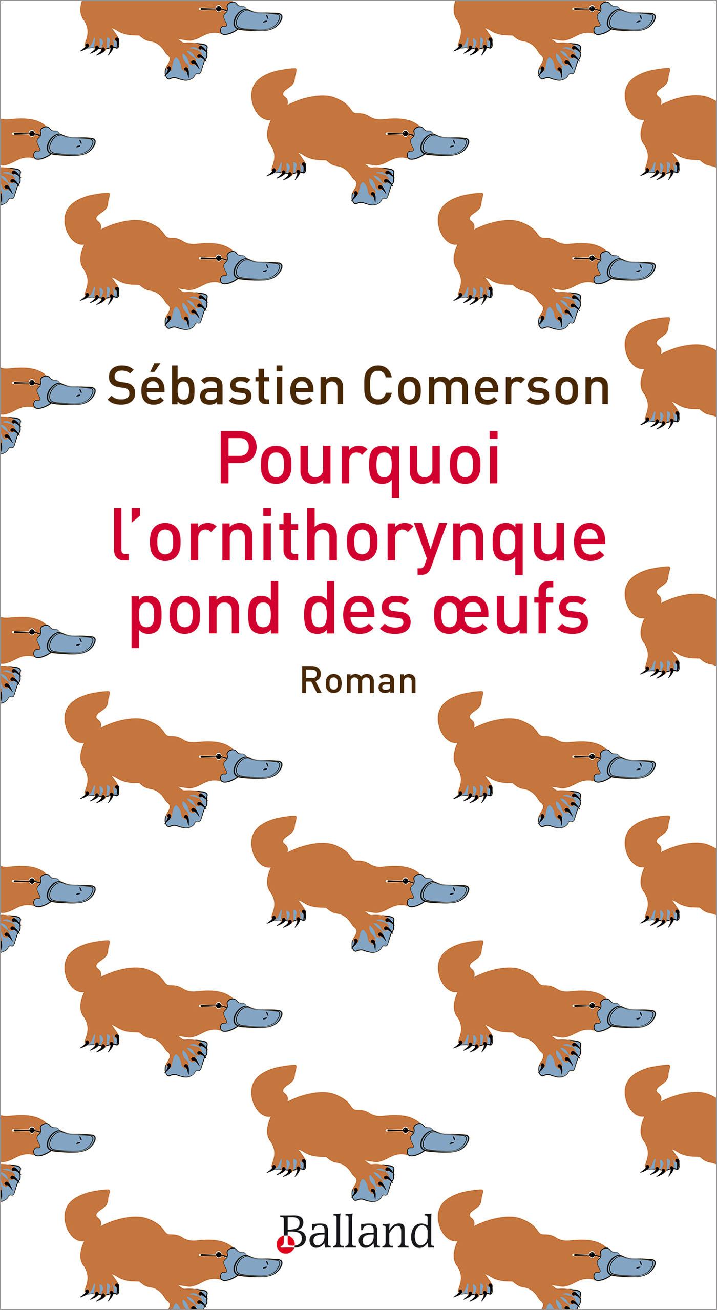Pourquoi L'ornithorynque Pond Des Œufs Roman - Editions Balland dedans Animaux Qui Pondent Des Oeufs