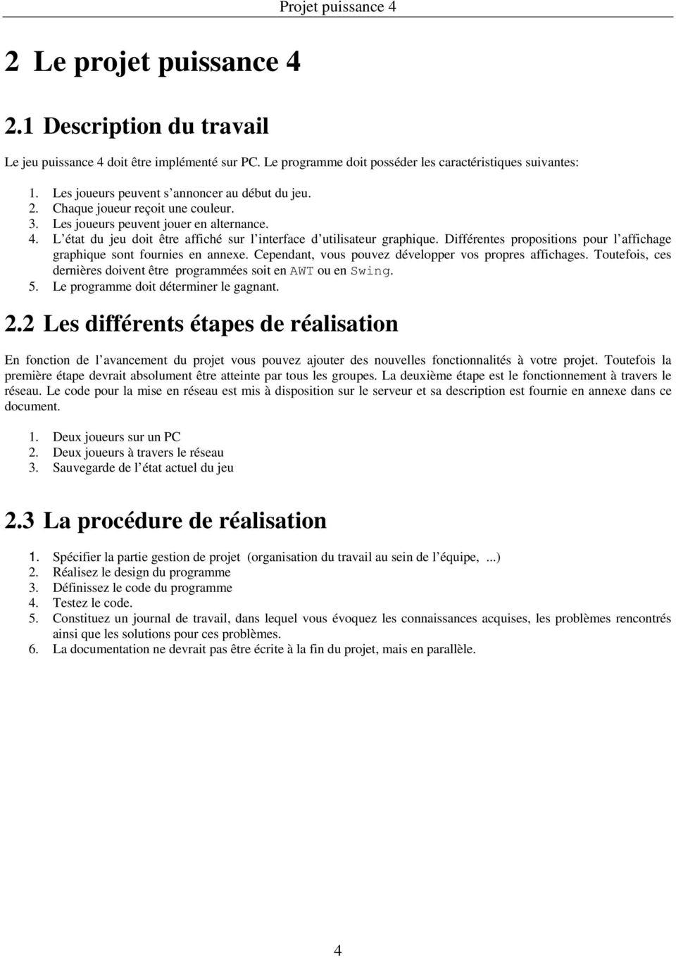 Projet Java. Puissance 4. Haute École Spécialisée Bernoise encequiconcerne Puissance 4 A Deux