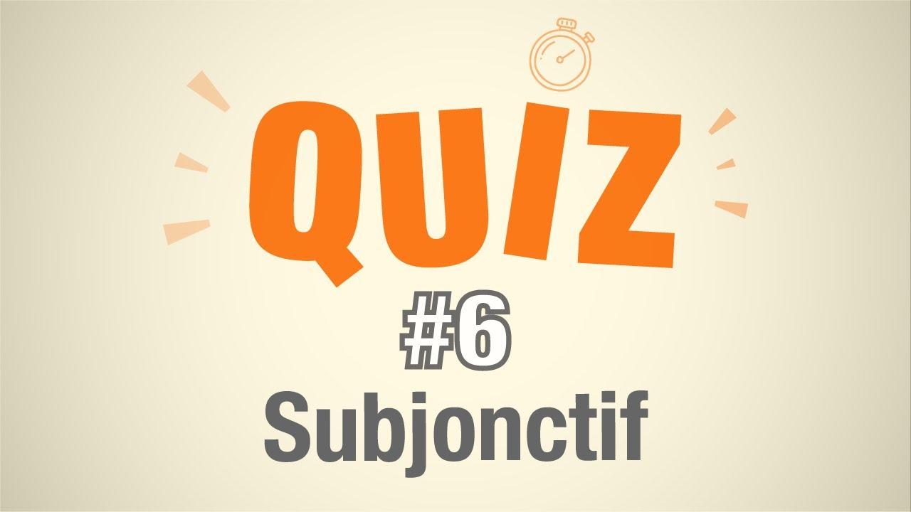 Quiz #6 - Maîtrisez-Vous Le Subjonctif ? | Parlez-Vous French pour Quizz Pour Maternelle