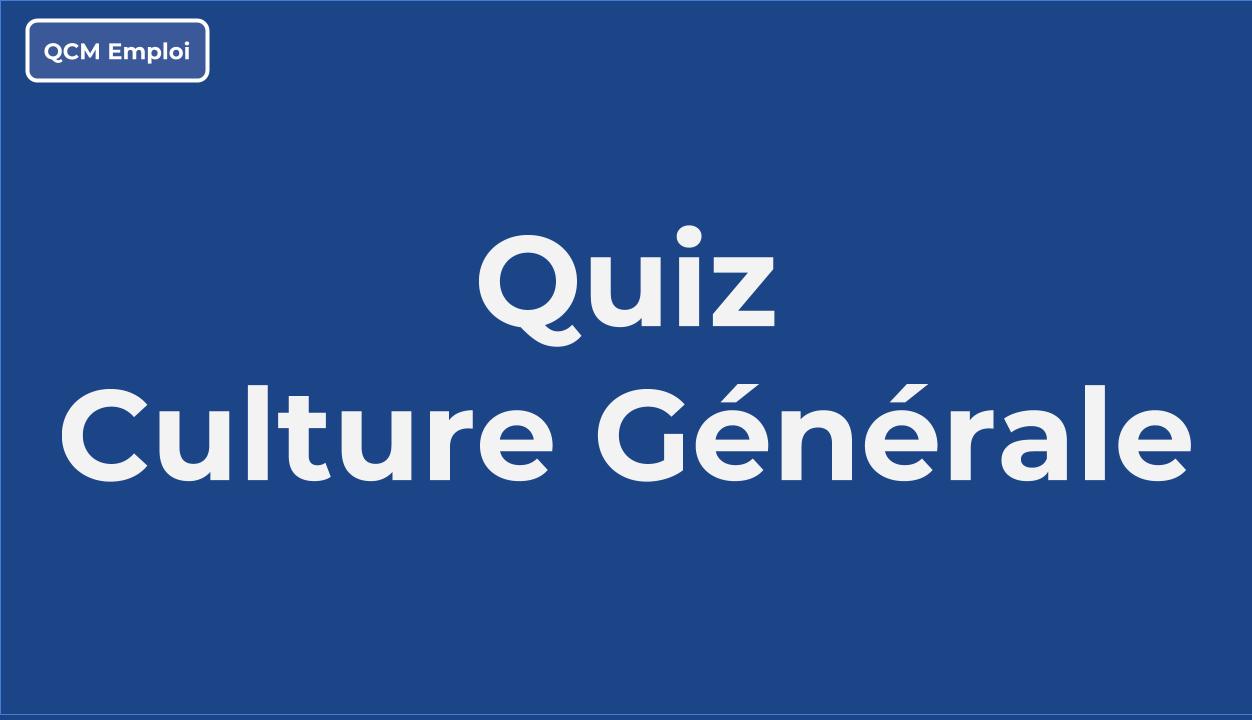 Quiz De Culture Générale - Quiz Gratuit En Ligne - Qcm Emploi destiné Quiz En Ligne Gratuit