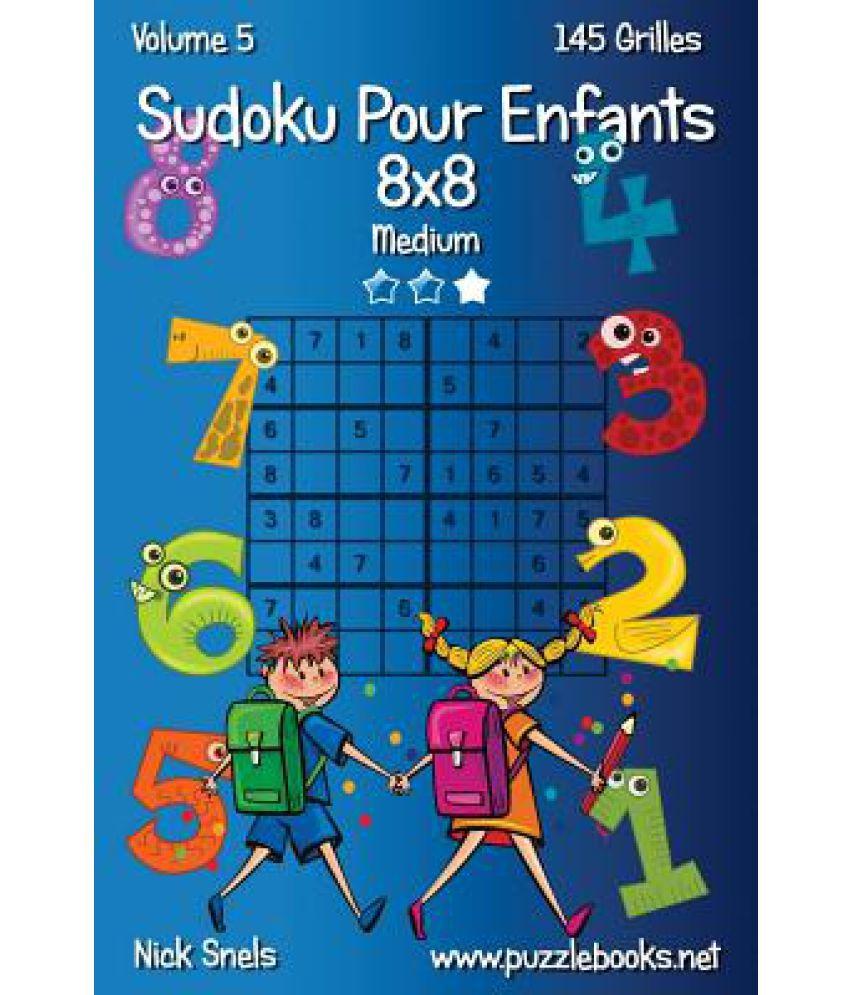Sudoku Pour Enfants 8X8 - Medium - Volume 5 - 145 Grilles encequiconcerne Sudoku Pour Enfant