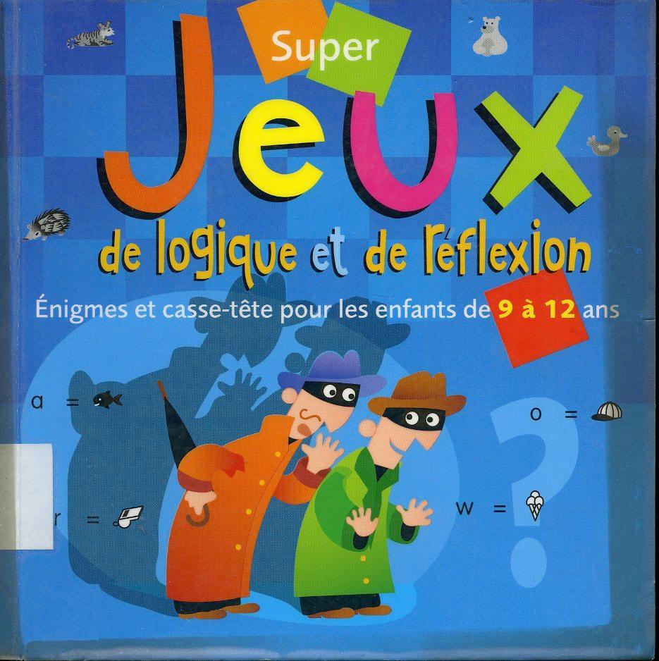 Super Jeux De Logique Et De Réflexion - intérieur Jeux De Logique Enfant