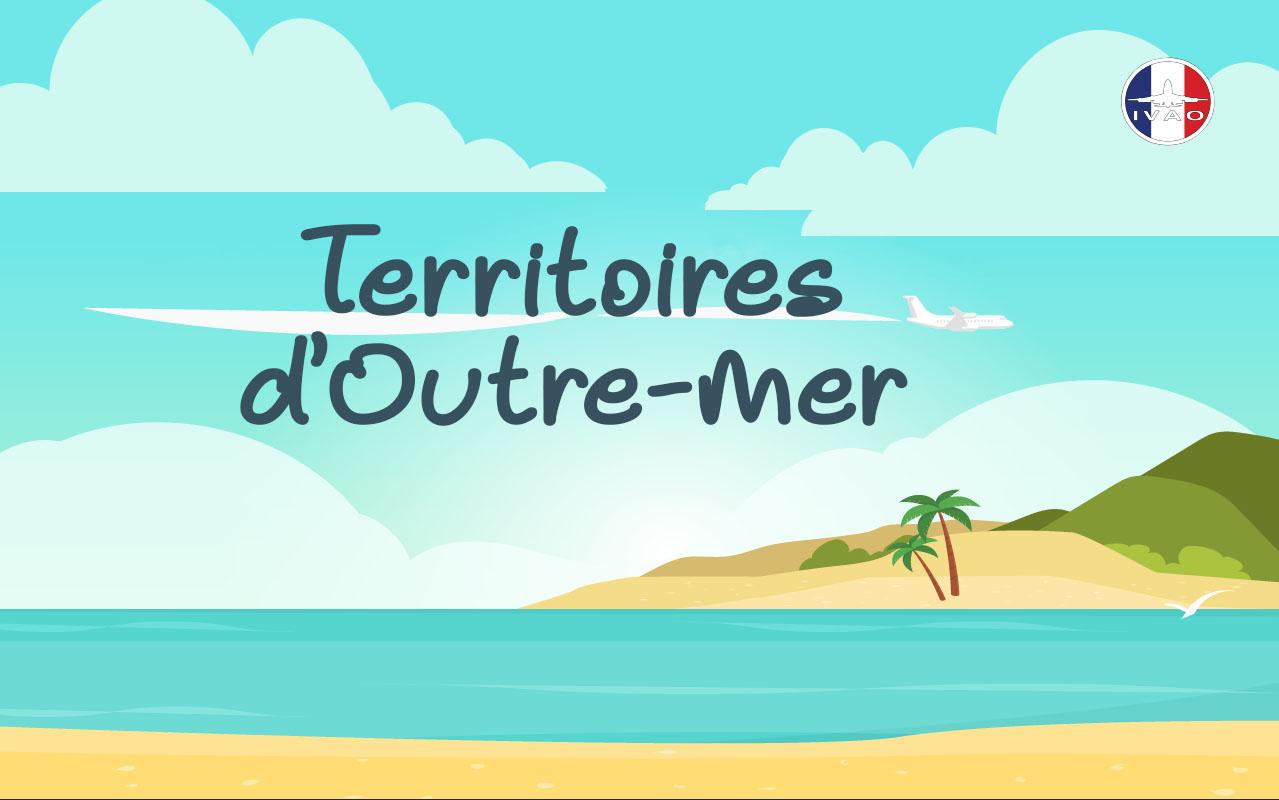 Territoires D'outre-Mer - Ivao France tout France Territoires D Outre Mer