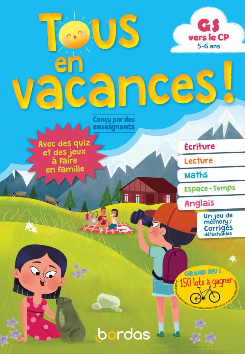 Tous En Vacances ! De La Gs Au Cp * Cahier D'activités/d avec Cahier De Vacances Gratuit A Imprimer 6Eme 5Eme