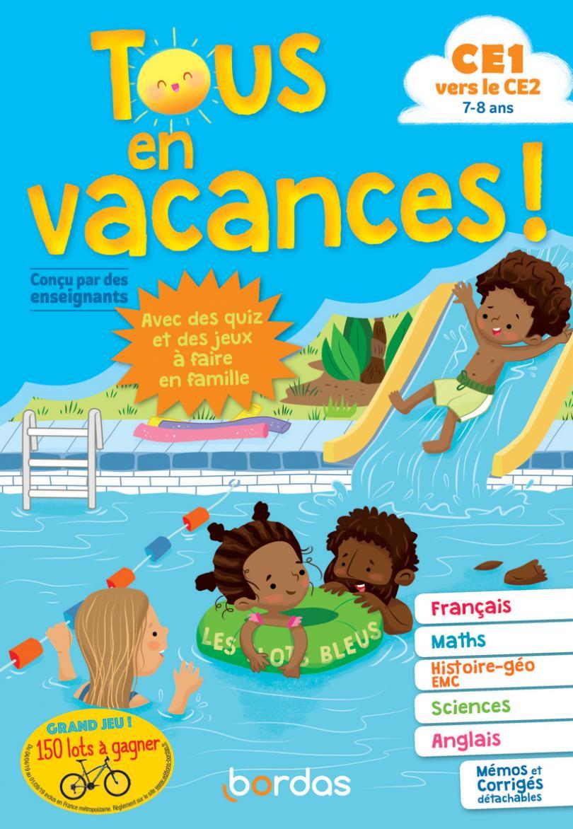Tous En Vacances ! Du Ce1 Au Ce2 * Cahier D'activités/d pour Cahier De Vacances Gratuit A Imprimer 6Eme 5Eme