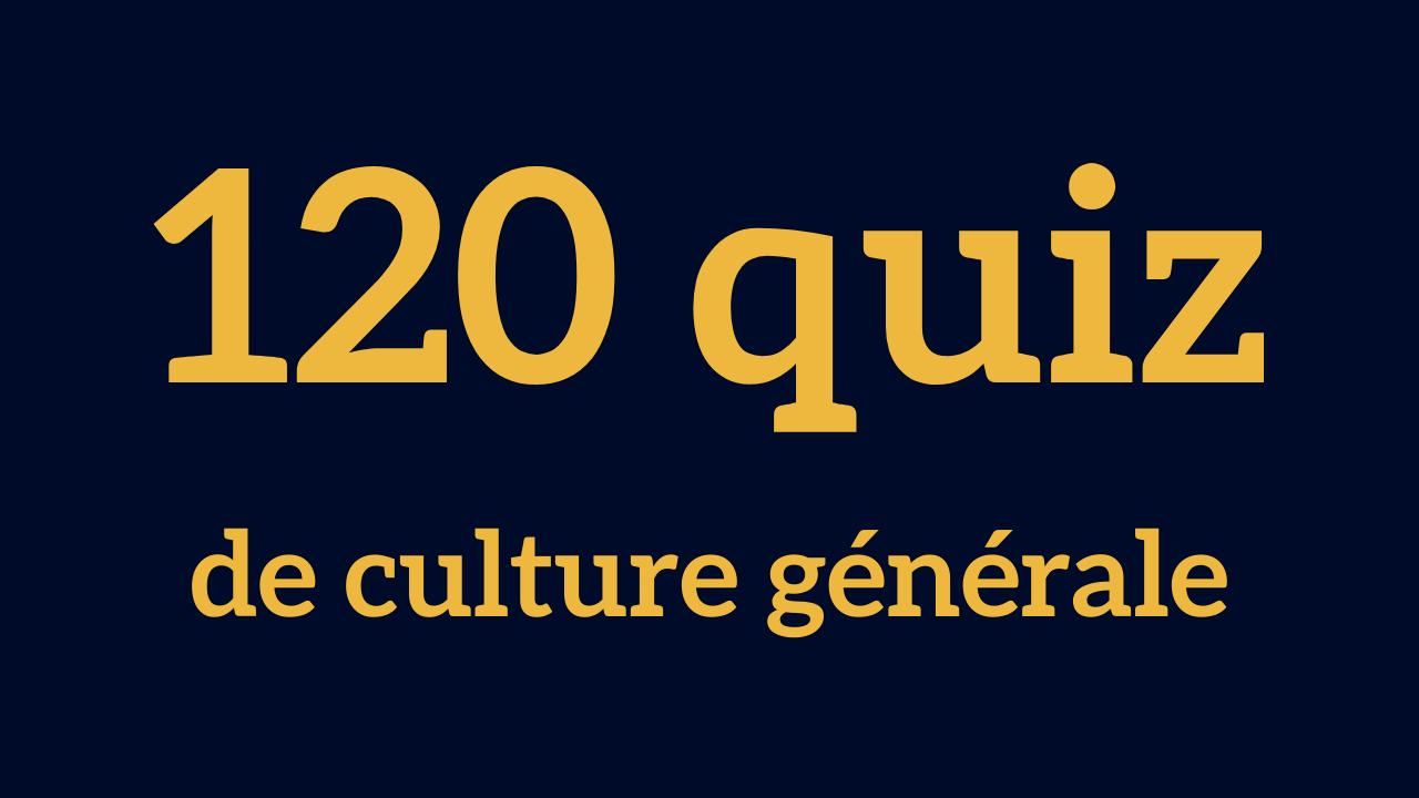 120 Quiz De Culture Générale : Testez-Vous ! | La Culture destiné Jeu Culture Générale En Ligne